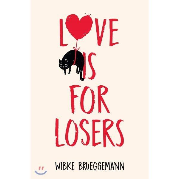 Love is for Losers  Wibke Brueggemann