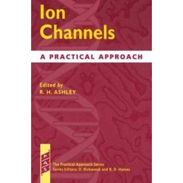 Ion Channels : A Practical Approach  Vol.160