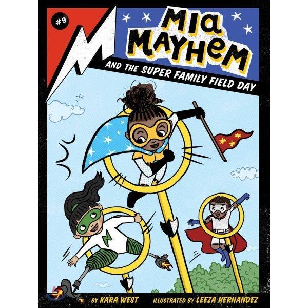 MIA Mayhem and the Super Family Field Day  Volume 9  Kara West  Leeza Hernandez