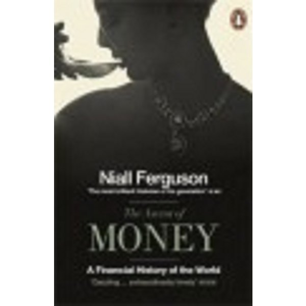 The Ascent of Money (Paperback) : A Financial History of the World