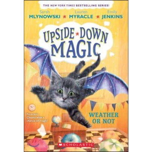 Weather or Not (Upside-Down Magic  5)  Volume 5  Mlynowski  Sarah  Myracle  Lauren  Jenkins  Emily