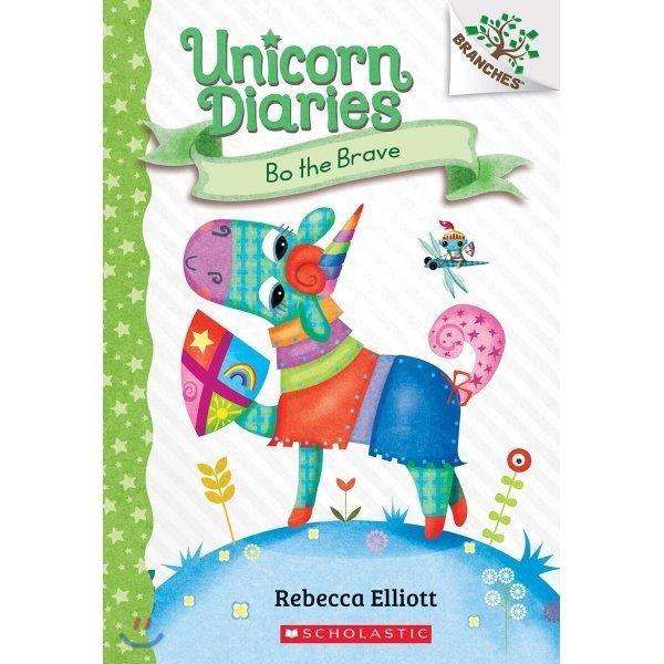 Unicorn Diaries  03 : Bo the Brave  Rebecca Elliott