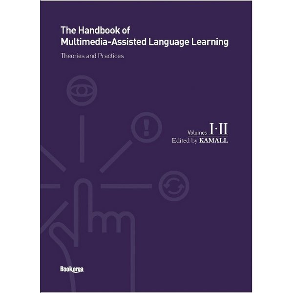 The Handbook of Multimedia-Assiste Language Learning 1 2 : Theories and Practices